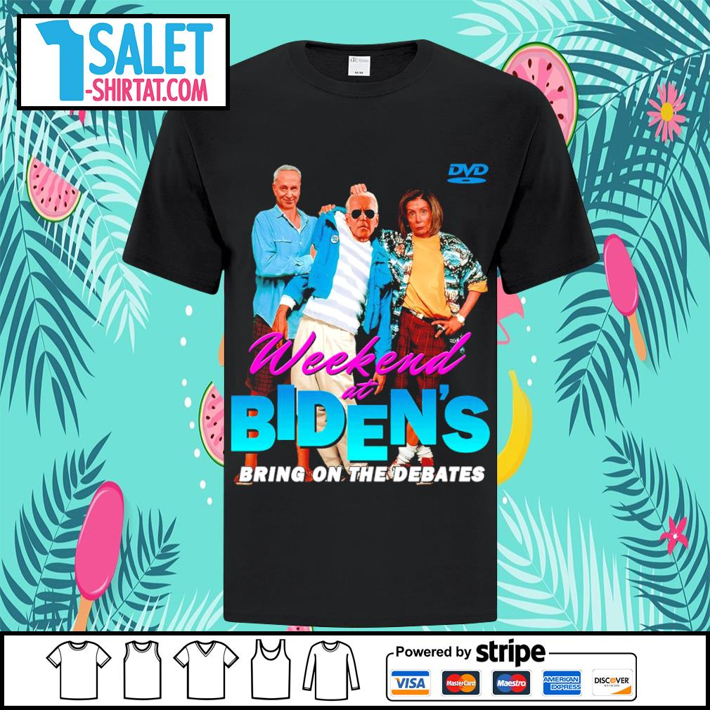 Joe Biden Weekend at Biden's bring on the debates shirt
