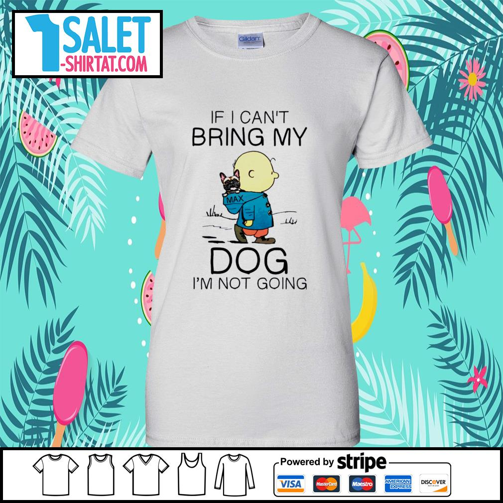 Charlie Brown if I can't bring my dog I'm not going s ladies-tee.jpg
