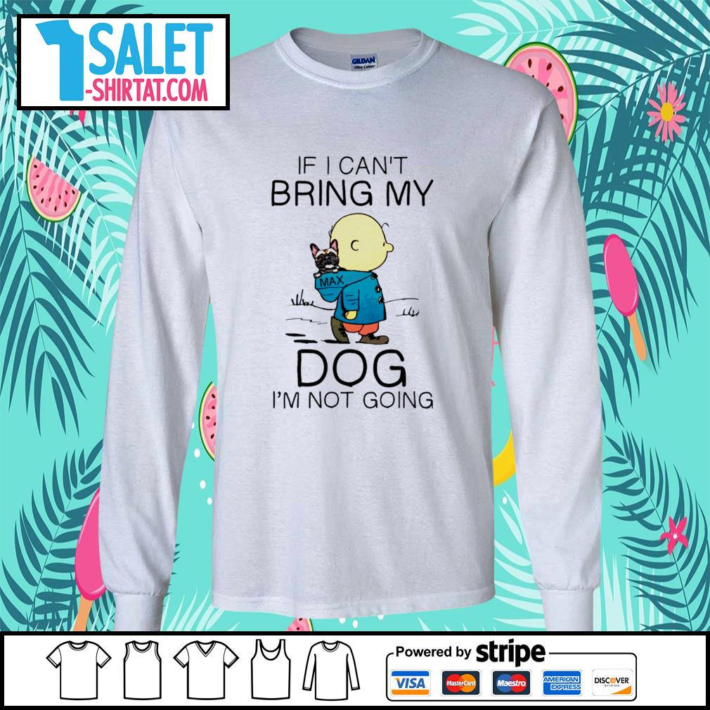 Charlie Brown if I can't bring my dog I'm not going s longsleeve-tee.jpg