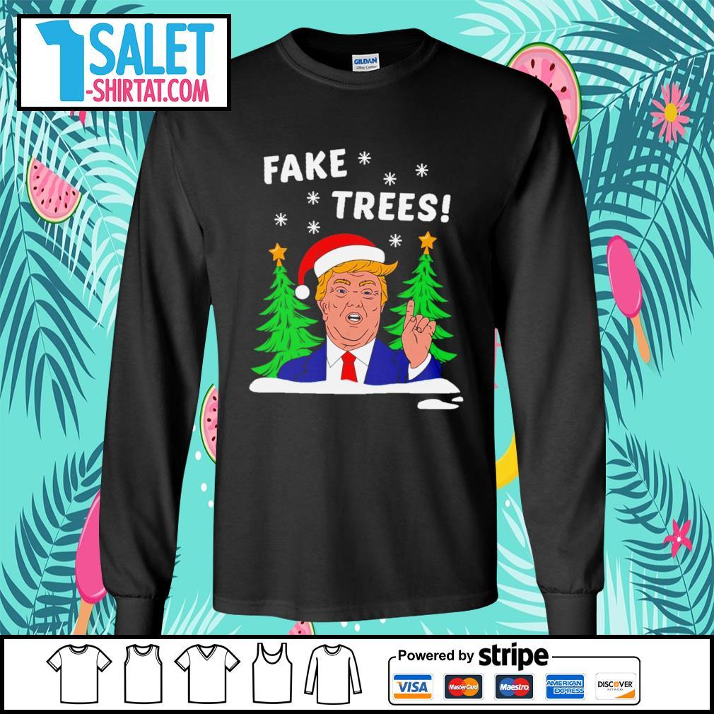 Donald Trump fake trees Christmas s longsleeve-tee.jpg