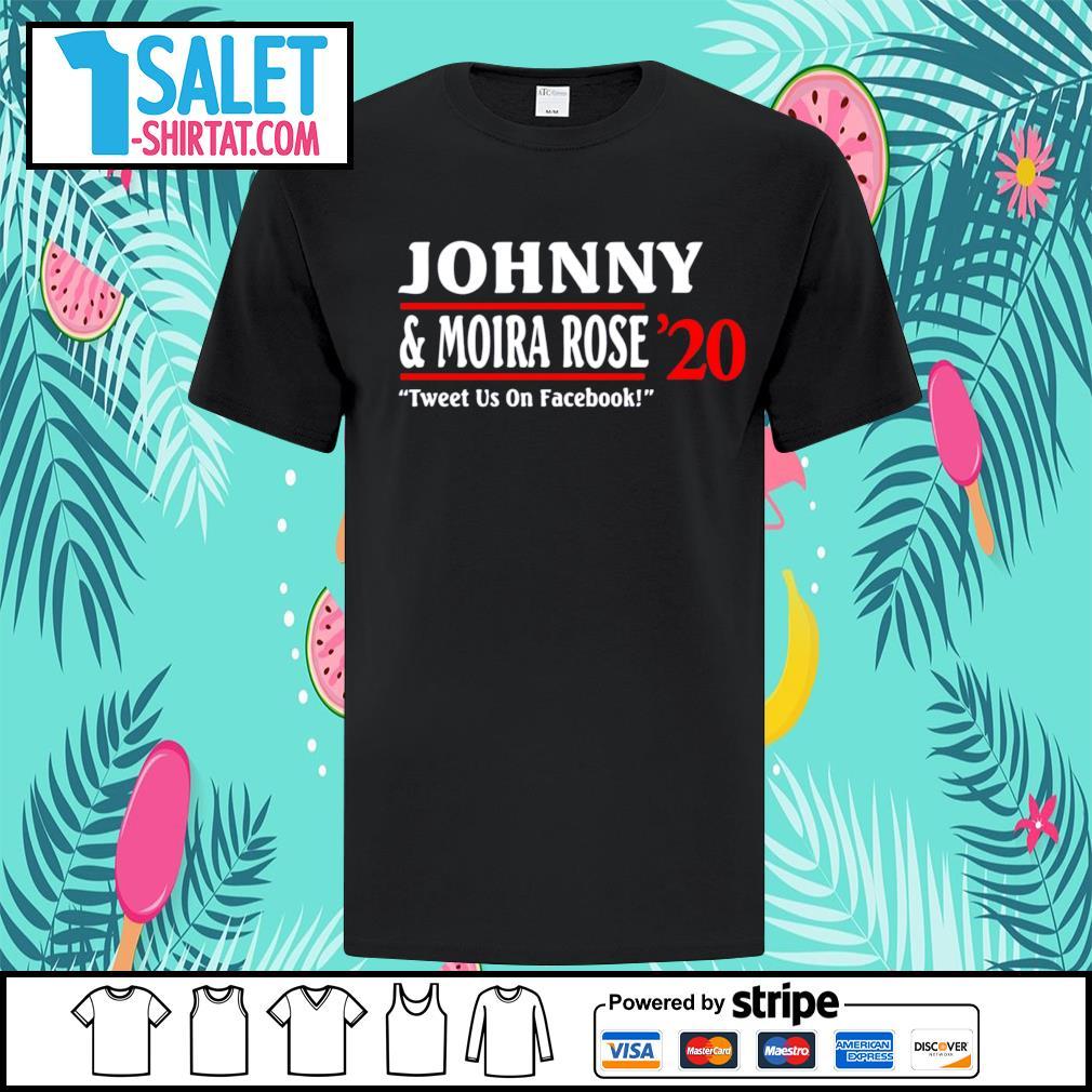 Johnny and Moira Rose 2020 tweet us on facebook shirt