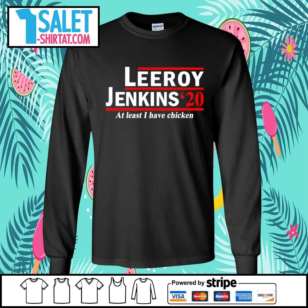 Leeroy Jenkins 2020 at least I have chicken s longsleeve-tee.jpg