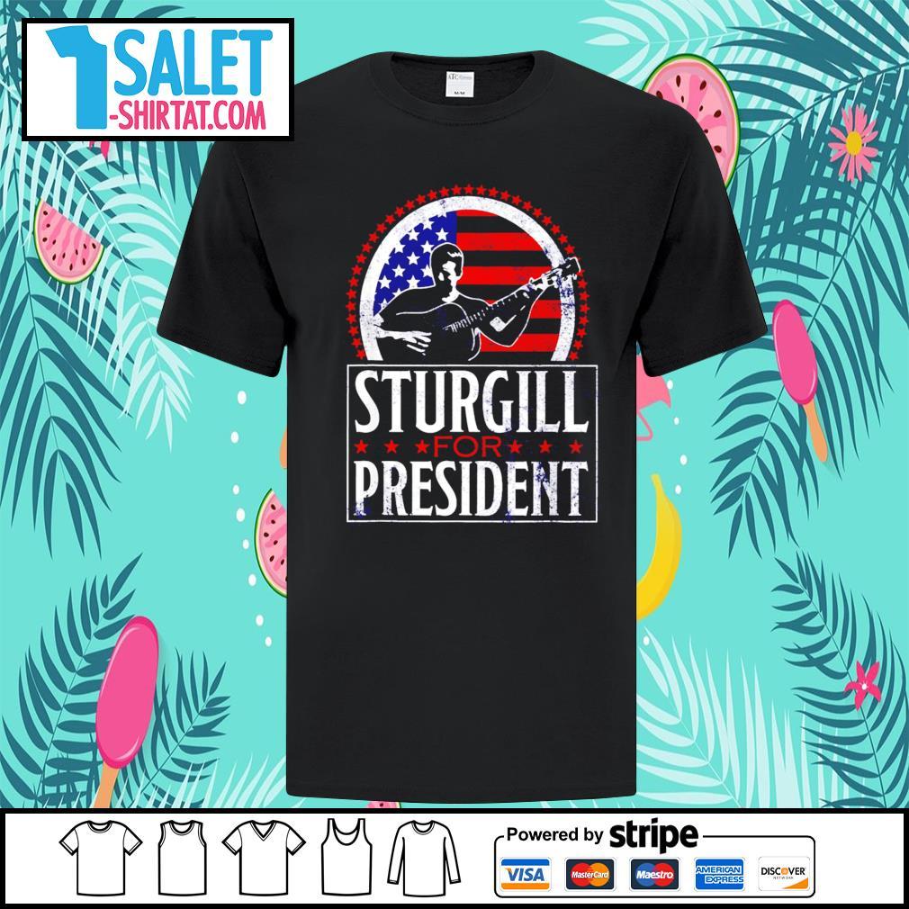Sturgill for president American flag shirt